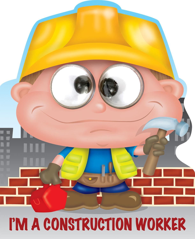 I'M A CONSTRUCTION WORKER/BUILDER