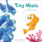 Tiny Whale: A Fishy Tale *Willow Tree*